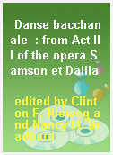 Danse bacchanale  : from Act III of the opera Samson et Dalila