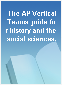 The AP Vertical Teams guide for history and the social sciences.